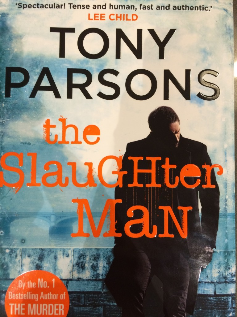 Tony Parsons, The Slaughter Man, Book review