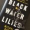 Black Water Lilies by Michel Bussi