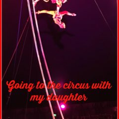 Going to the circus with my daughter