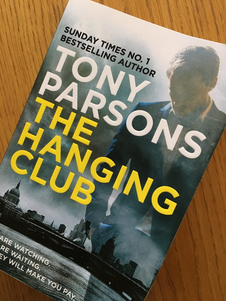 The Hanging Club by Tony Parsons, Tony Parsons, The Hanging Club, Book review