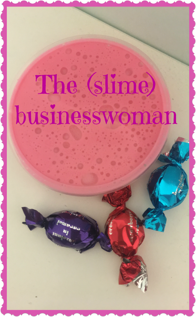 Slime, Making slime, Selling slime, The (slime) businesswoman, Daughter