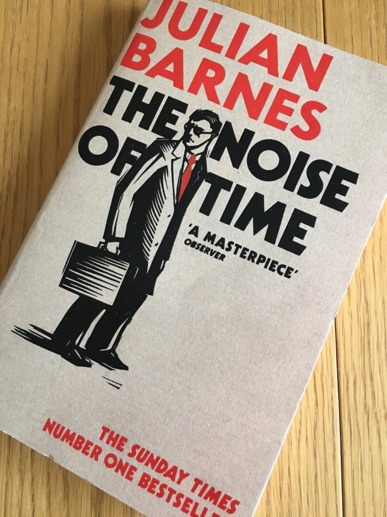 The Noise of Time, The Noise of Time by Julian Barnes, Julian Barnes, Book review