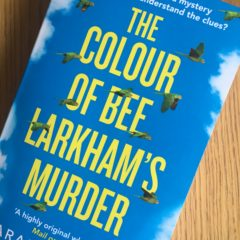 The Colour of Bee Larkham's Murder by Sarah J Harris