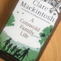 A Cotswold Family Life by Clare Mackintosh