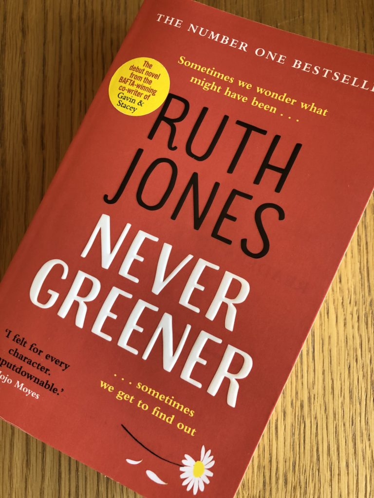 Never Greener, Never Greener by Ruth Jones, Ruth Jones, Book review