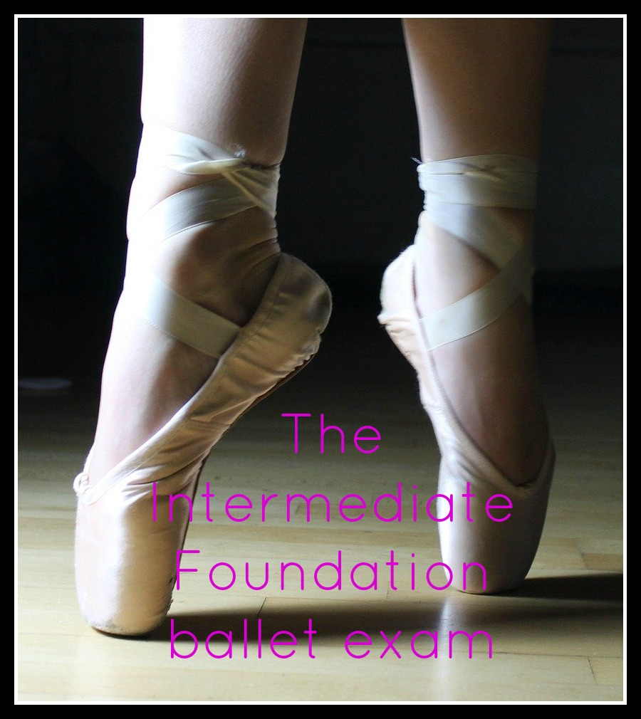 Ballet, Pointe shoes, Ballet exam, Intermediate Foundation ballet exam