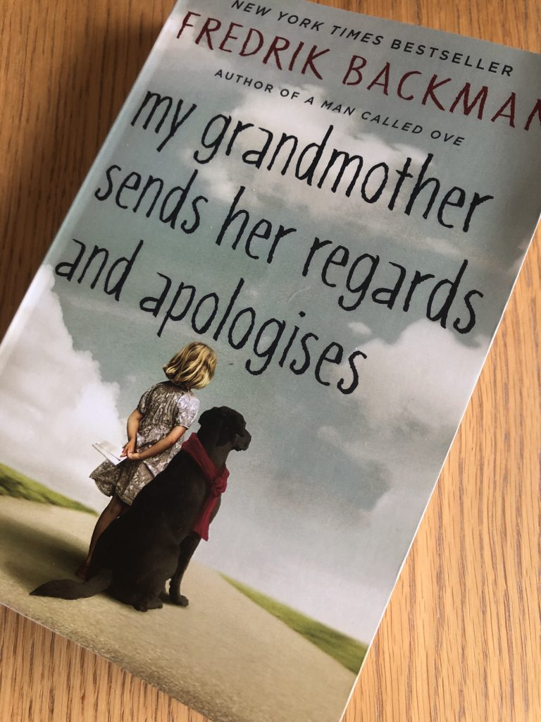 My Grandmother Sends Her Regards and Apologies, My Grandmother Sends Her Regards and Apologies by Fredrik Backman, Book review, Fredrik Backman