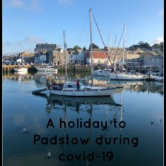 A holiday to Padstow during covid-19
