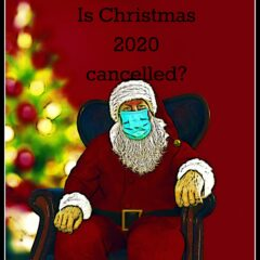 Is Christmas 2020 cancelled?
