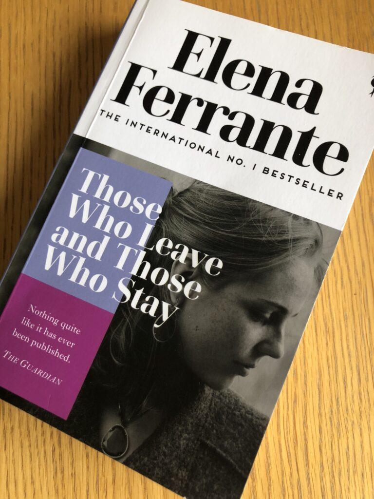 Those Who Leave and Those Who Stay, Elena Ferrante, Book review, Those Who Leave and Those Who Stay by Elena Ferrante