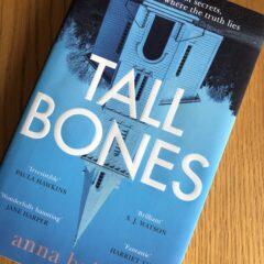 Tall Bones by Anna Bailey