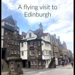 A flying visit to Edinburgh
